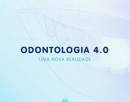 Odontologia 4.0 - Uma nova realidade
